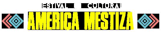 FESTIVAL AMERICA MESTIZA